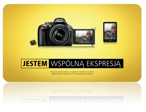 Nowa kampania reklamowa marki Nikon promująca lustrzanki amatorskie